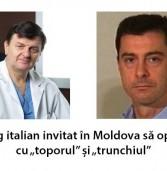 """Chirurg italian invitat în Moldova să opereze cu """"toporul"""" și """"trunchiul"""""""